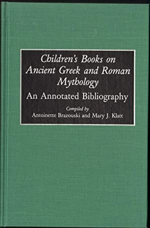CHILDREN'S BOOKS ON ANCIENT GREEK & ROMAN MYTHOLOGY An Annotated Bibliography: Brazouski, ...