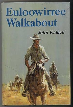 EULOOWIRREE WALKABOUT.: Kiddell, John.