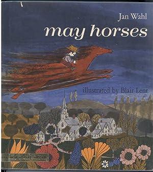 MAY HORSES: Wahl, Jan, Illustrated