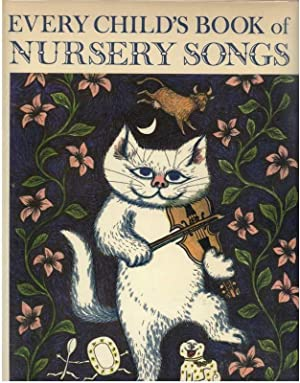 EVERY CHILD'S BOOK OF NURSERY SONGS: Mitchell, Donald, Selector, Illustrated by Alan Howard