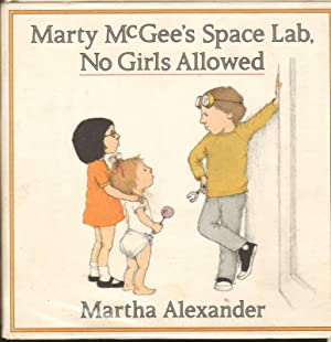 MARTY McGEE'S SPACE LAB, NO GIRLS ALLOWED: Alexander, Martha