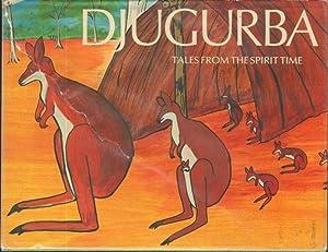 DJUGURBA TALES FROM THE SPIRIT TIME: Various Aborigine Authors