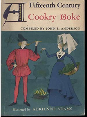 A FIFTEENTH CENTURY COOKRY BOKE.: Anderson, John, Illustrated