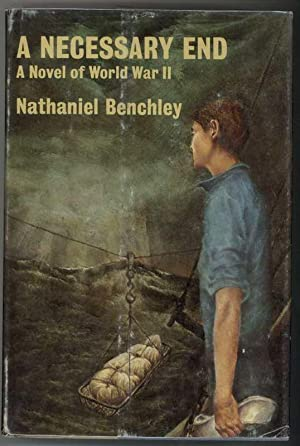 A NECESSARY END A Novel of World War II: Benchley, Nathaniel