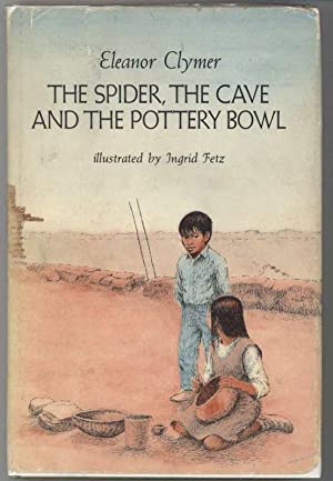 THE SPIDER, THE CAVE AND THE POTTERY BOWL: Clymer, Eleanor, Illustrated by Ingrid Fetz