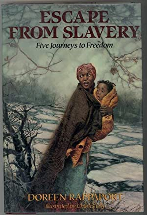 ESCAPE FROM SLAVERY Five Journeys to Freedom.: Rappaport, Doreen.