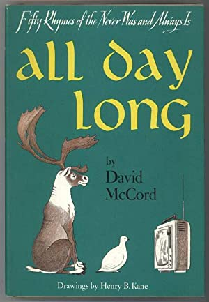 ALL DAY LONG Fifty Rhymes of the Never Was and Always Is: McCord, David, Illustrated by Henry Kane