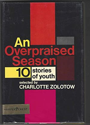 AN OVERPRAISED SEASON Stories of Youth: Zolotow, Charlotte, Editor