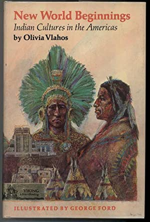 NEW WORLD BEGINNINGS: Vlahos, Olivia, Illustrated by George Ford