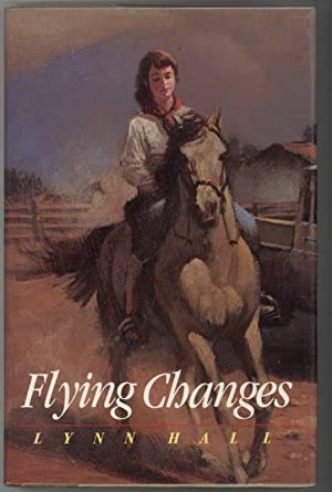 FLYING CHANGES.: Hall, Lynn.