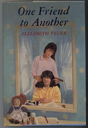 ONE FRIEND TO ANOTHER: Feuer, Elizabeth.