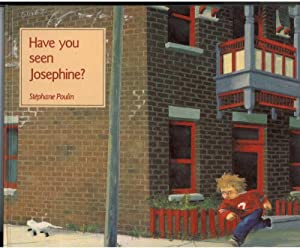 HAVE YOU SEEN JOSEPHINE?