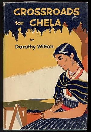 CROSSROADS FOR CHELA: Witton, Dorothy.