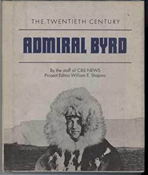 THE TWENTIETH CENTURY ADMIRAL BYRD