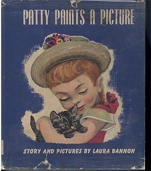PATTY PAINTS A PICTURE: Bannon, Laura