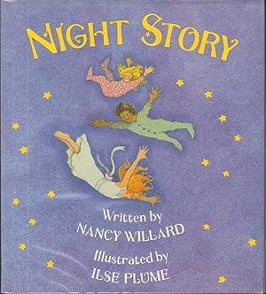 NIGHT STORY: Willard, Nancy, Illustrated by Ilse Plume
