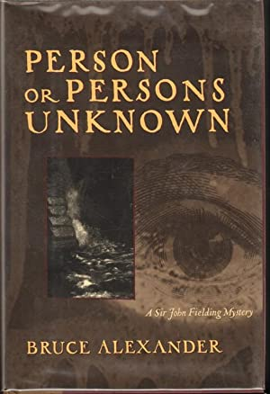 PERSON OR PERSONS UNKNOWN A Sir John Fielding Mystery