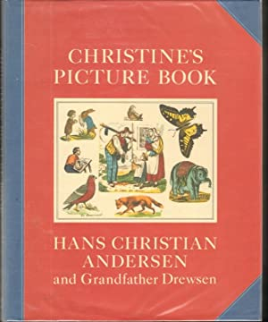 CHRISTINE'S PICTURE BOOK: Andersen, Hans Christian & Adolph Drewson