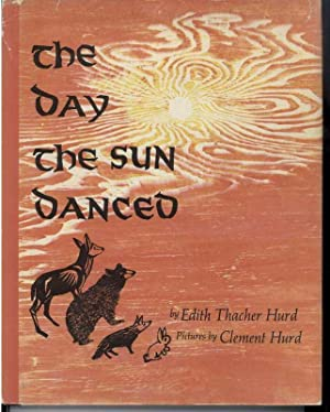 THE DAY THE SUN DANCED: Hurd, Edith Thacher