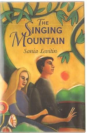 THE SINGING MOUNTAIN.: Levitin, Sonia.