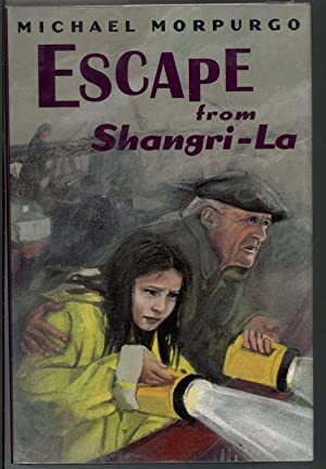 ESCAPE FROM SHANGRI-LA.: Morpurgo, Michael.,