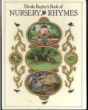 NICOLA BAYLEY'S BOOK OF NURSERY RHYMES.: Bayley, Nicola.