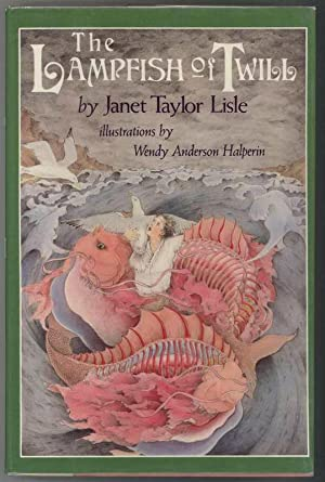 THE LAMPFISH OF TWILL.: Lisle, Janet Taylor., Illustrated by Wendy Anderson Halperin