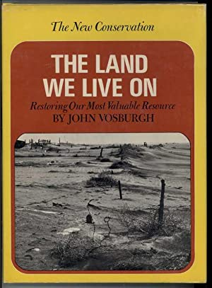 THE LAND WE LIVE ON. Restoring Our: Vosburgh, John.