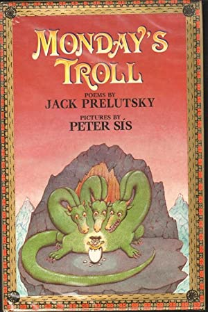 MONDAY'S TROLL: Prelutsky, Jack, Illustrated by Peter Sis