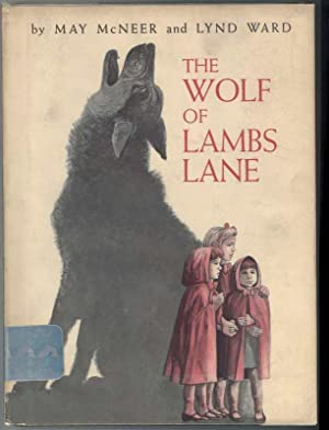 THE WOLF OF LAMBS LANE: McNeer, May, Illustrated by Lynd Ward