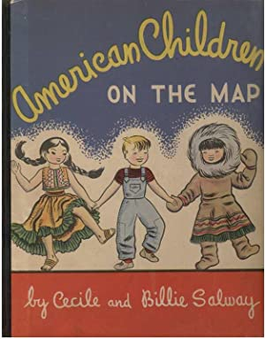 AMERICAN CHILDREN ON THE MAP.: Salway, Cecile & Billie.