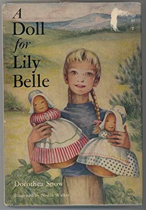 A DOLL FOR LILY BELLE.: Snow, Dorothea.