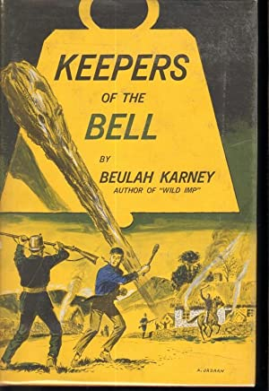 KEEPERS OF THE BELL.