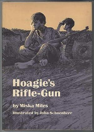 HOAGIE'S RIFLE-GUN: Miles, Miska, Illustrated