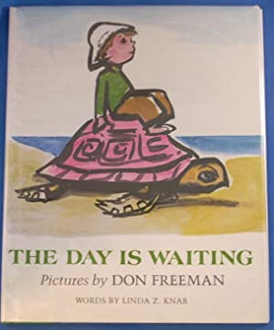 THE DAY IS WAITING: Knab, Linda, Illustrated by Don Freeman