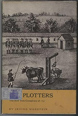 THE PLOTTERS The New York Conspiracy of 1741.: Werstein, Irving.