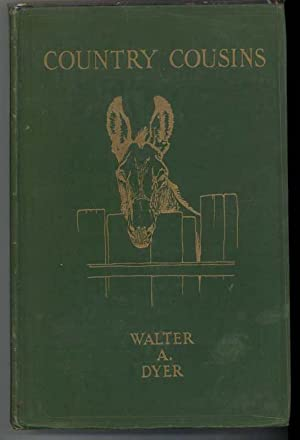 COUNTRY COUSINS.: Dyer, Walter.