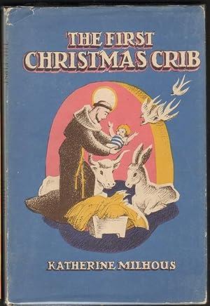 THE FIRST CHRISTMAS CRIB: Milhous, Katherine