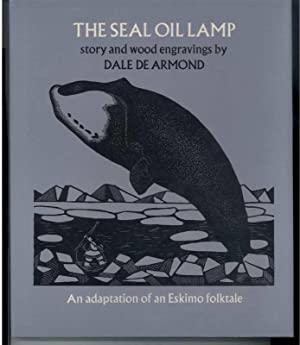 THE SEAL OIL LAMP An Adaptation of an Eskimo Folktale.