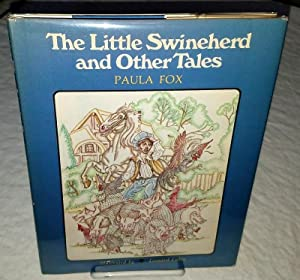 THE LITTLE SWINEHERD AND OTHER TALES: Fox, Paula, Illustrated by Leonard Lubin