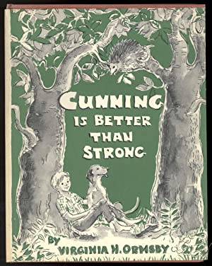 CUNNING IS BETTER THAN STRONG: Ormsby, Virginia H.