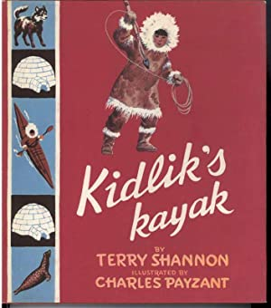 KIDLIK'S KAYAK: Shannon, Terry, Illustrated by Charles Payzant