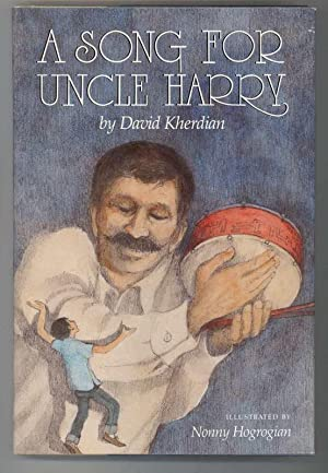 A SONG FOR UNCLE HARRY: Kherdian, David