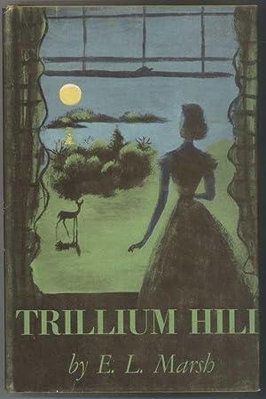 TRILLIUM HILL: Marsh, E.L.