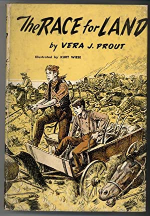 THE RACE FOR LAND: Prout, Vera J., Illustrated by Kurt Wiese