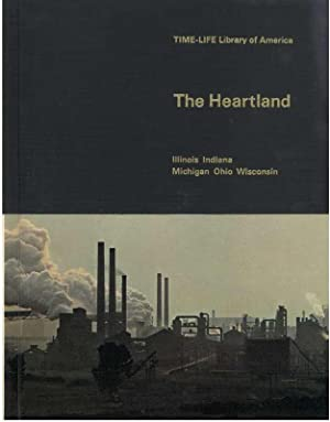THE HEARTLAND Illinois Indiana Michigan Ohio Wisconsin: McLaughlin, Robert and The editors Of Time ...