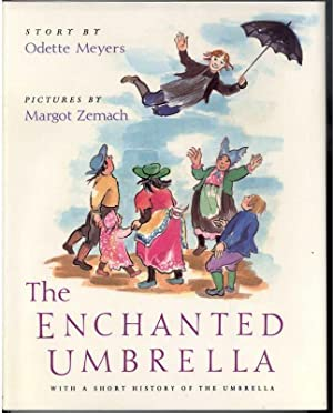THE ENCHANTED UMBRELLA With a Short History: Meyers, Odette, Illustrated