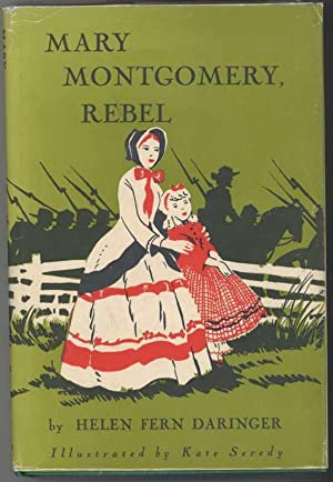 MARY MONTGOMERY, REBEL: Daringer, Helen Fern