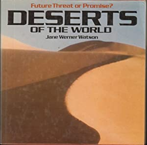 Future Threat or Promise? DESERTS OF THE WORLD