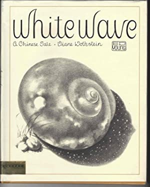 WHITE WAVE: Wolkstein, Diane, Illustrated by Ed Young